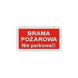 Znak Brama pożarowa Nie parkować 400x200 PB