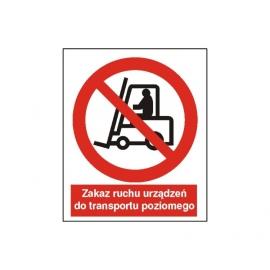 Znak 14 Zakaz ruchu urządz.do trans.pozi 225x275PB