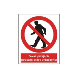 Znak Zakaz przejścia podczas pracy urządzenia  225x275 PB