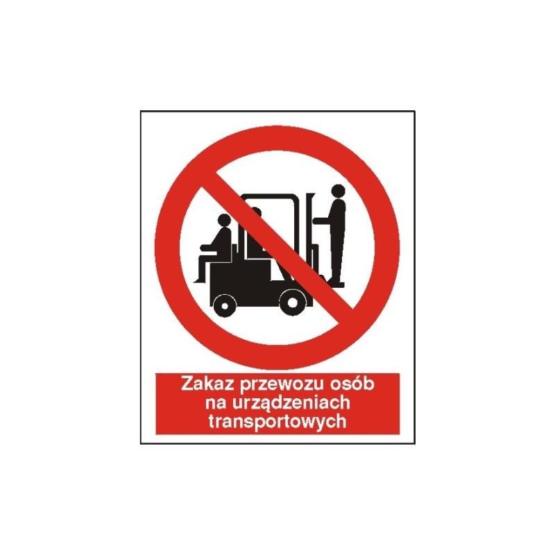 Znak Zakaz przewozu osób na urządzeniach transportowych 225x275PB