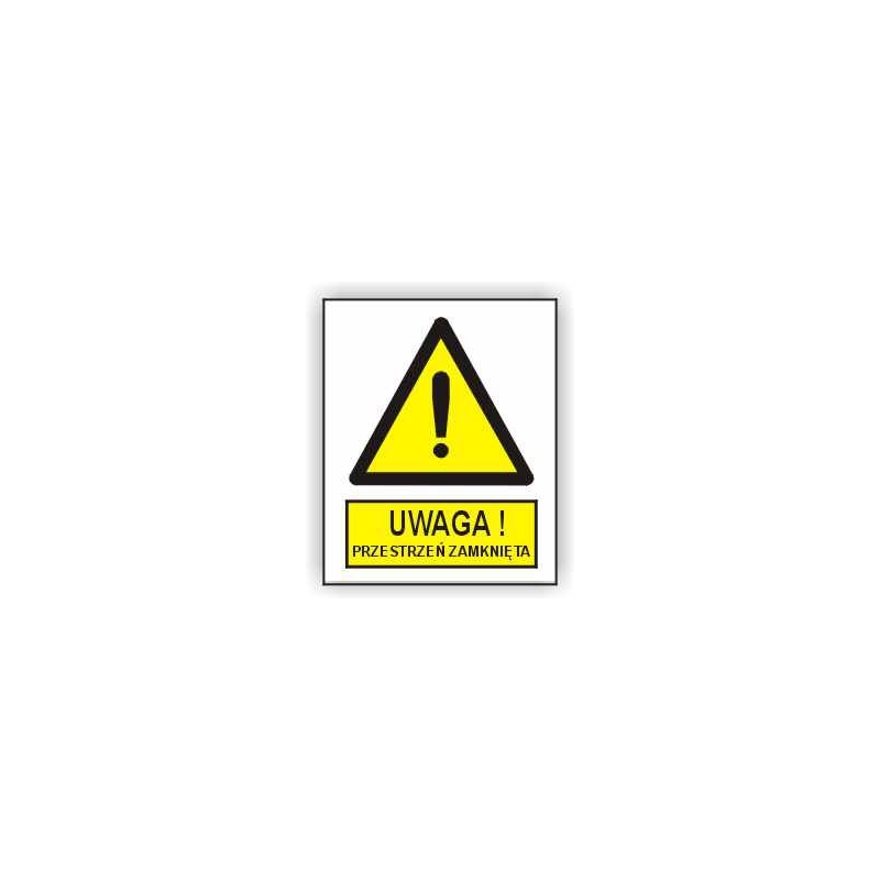 Znak Uwaga Przestrzeń zamknięta 225x275 PB