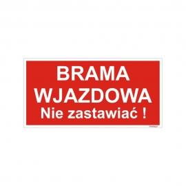 Znak 19 Brama Wjazdowa Nie Zastawiać 400x200 PB CZ