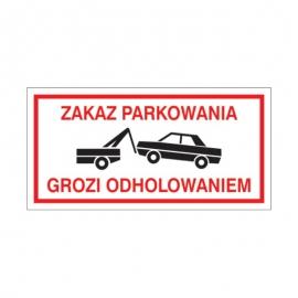 Znak 19 Zakaz parkowania grozi odholowan. 400x200