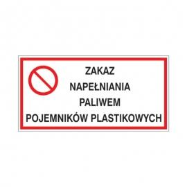 Znak Zakaz napełniania paliwem pojemników plastikowych 400x200 PB