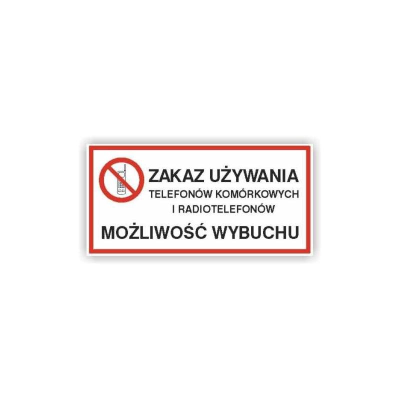 Znak Zakaz używania telefonów komórkowych i radiotelefonów. Możliwość wybuchu 400x200 PB