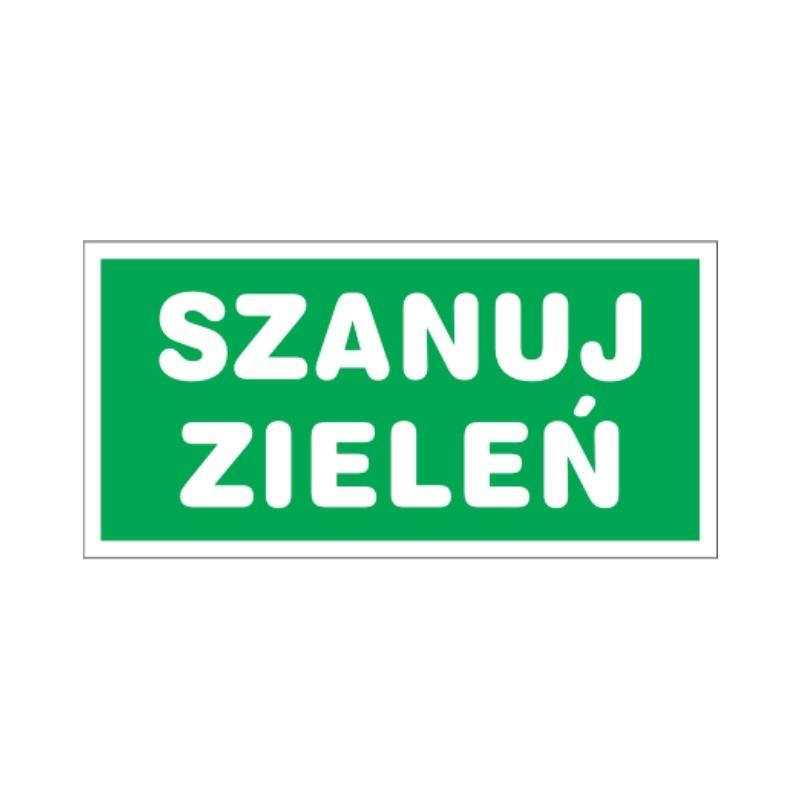 Znak Szanuj zieleń 300x150