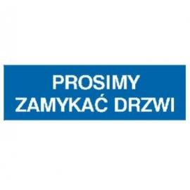 Znak 21 Prosimy zamykać drzwi 300x100 PB