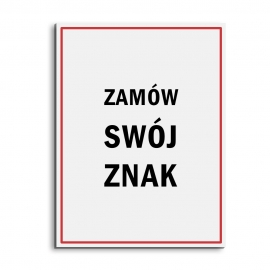 Znak na zamówienie płyta PCV 1 lub 3mm, 10x15 cm