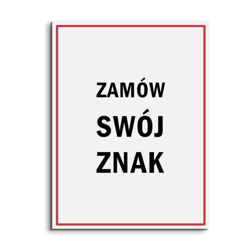 Znak na zamówienie płyta PCV 1 lub 3mm, 20x40 cm