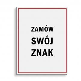 Znak na zamówienie płyta spienione PCV 5mm, 30x50