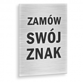 Znak na zamówienie płyta ALU 0,5 mm 5x10cm
