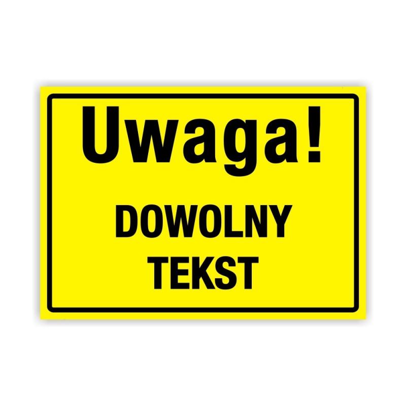 """Znak Tablica Uwaga! """"Dowolny tekst"""""""