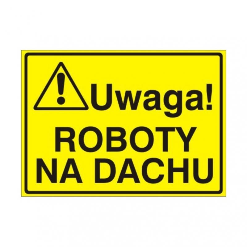 Znak Tablica Uwaga! Roboty na dachu