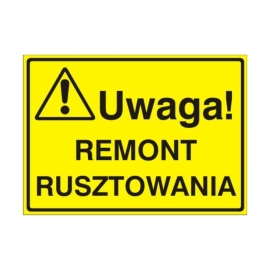 Znak Tablica Uwaga! Remont rusztowania
