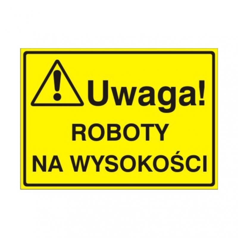 Znak Tablica Uwaga! Roboty na wysokościach
