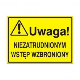 Znak Tablica Uwaga! Nie zatrudnionym wstęp wzbroniony