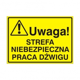 Znak Tablica Uwaga! Strefa niebezp.praca dźwig