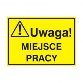Znak Tablica Uwaga! Miejsce pracy