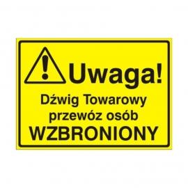 Znak Tablica Uwaga! Dźwig towarowy przew.osób wzb.