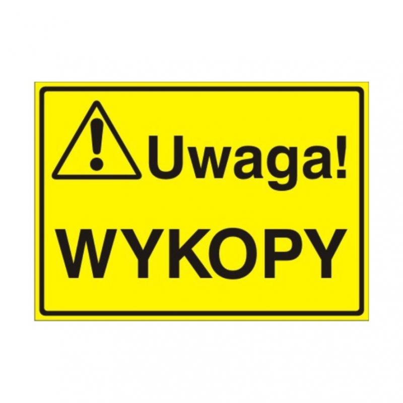 Znak Tablica Uwaga! Wykopy