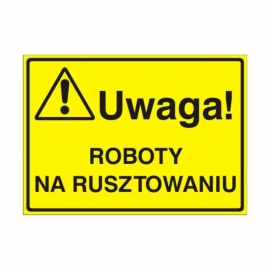 Znak Tablica Uwaga! Roboty na rusztowaniu