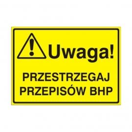 Znak Tablica Uwaga! Przestrzegaj przepisów BHP