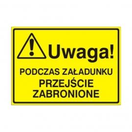 Znak Tablica Uwaga! Podczas załad.przej.zabronione