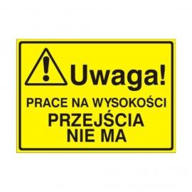 Znak Tablica Uwaga! Prace na wysokości przejścia nie ma