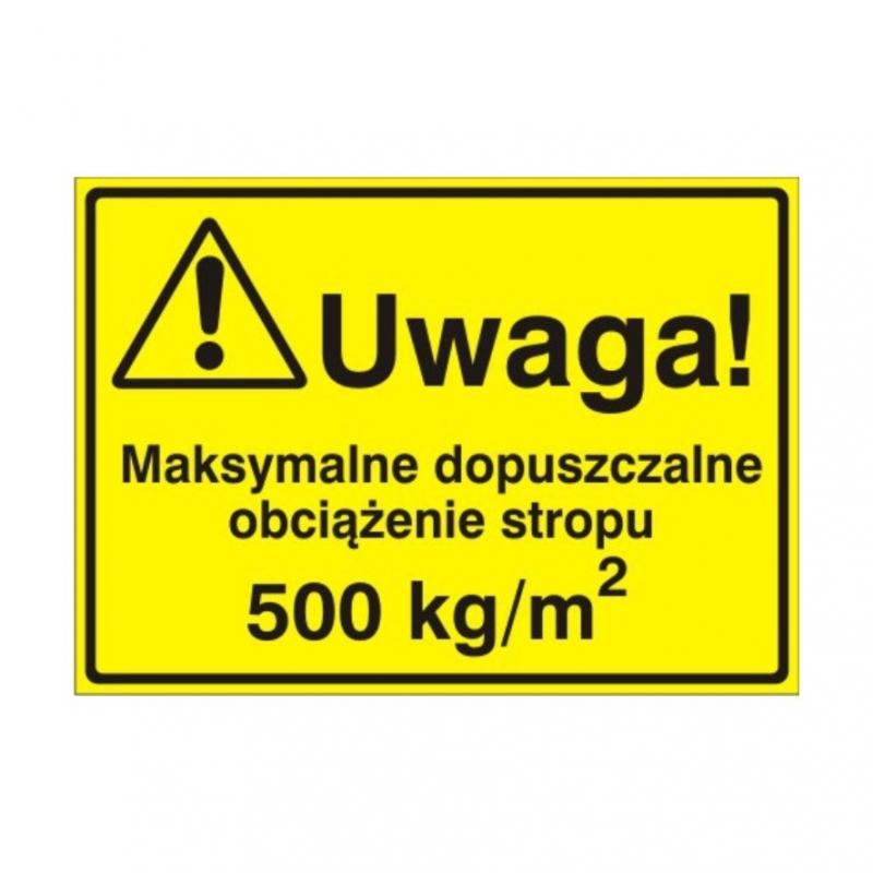 Znak Tablica Uwaga! Max.dop.obciążenie stropu500kg