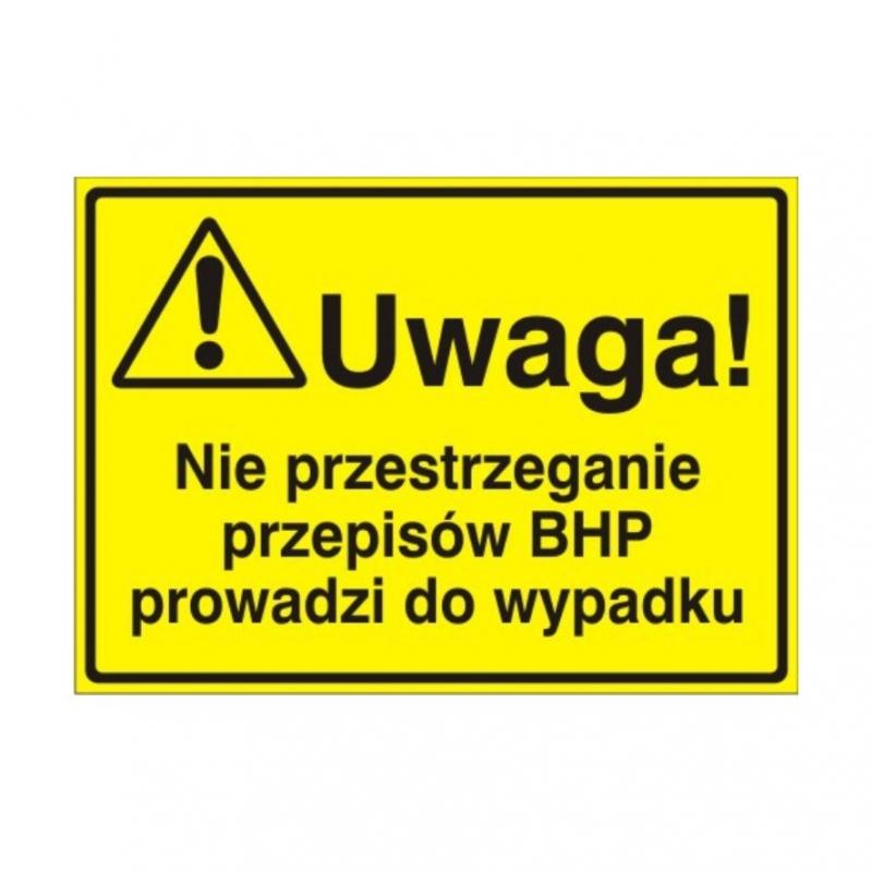 Znak Tablica Uwaga! Nie przestrzeganie przep.BHP