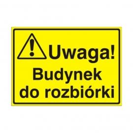 Znak Tablica Uwaga! Budynek do rozbiórki