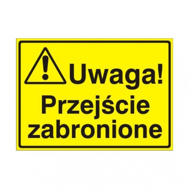 Znak Tablica Uwaga! Przejście zabronione