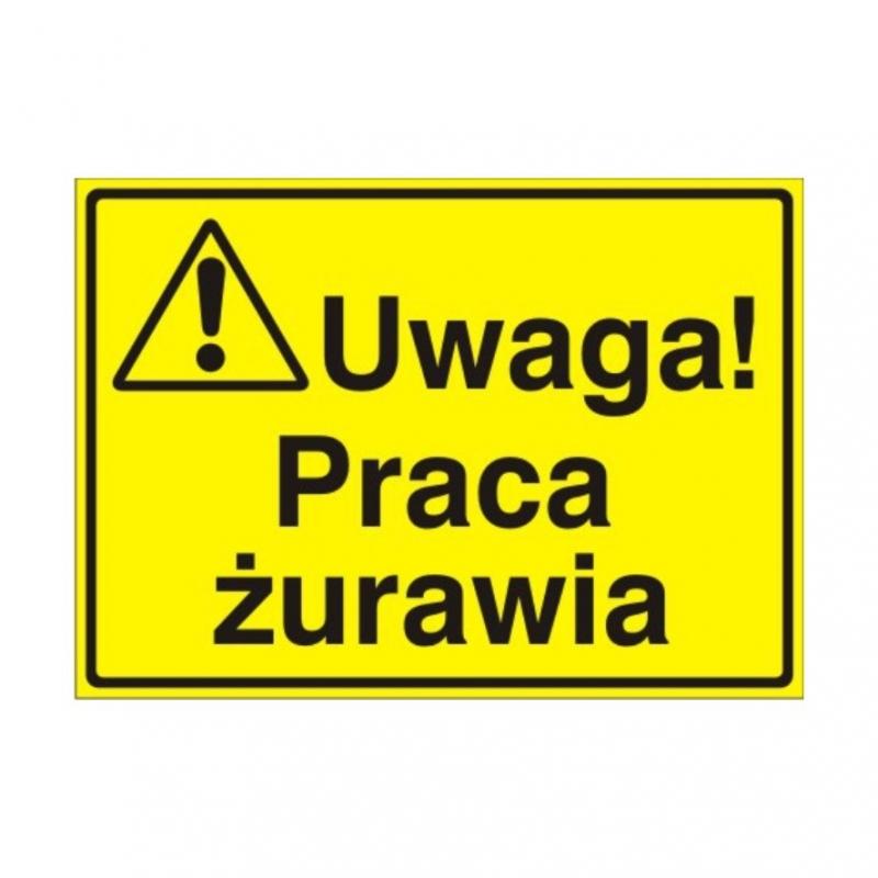Znak Tablica Uwaga! Praca żurawia