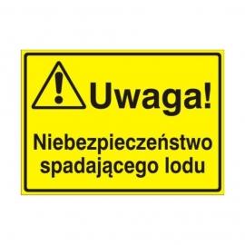Znak Tablica Uwaga! Niebezpieczeństwo spadającego lodu