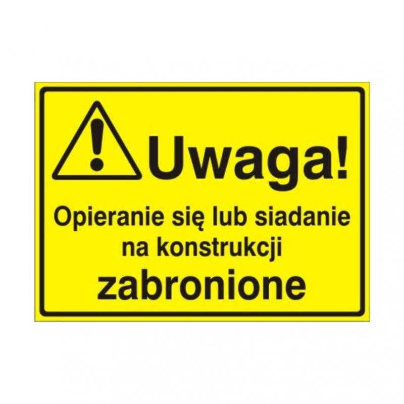 Znak Tablica Uwaga! Opieranie sie na konst. zabr.