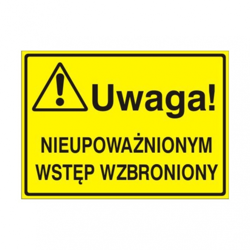Znak Tablica Uwaga! Nieupoważnionym wstęp wzb.