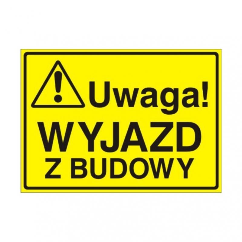 Znak Tablica Uwaga! Wyjazd z budowy