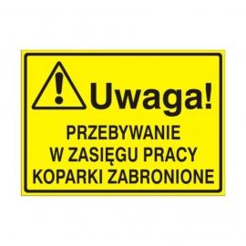 Znak Tablica Uwaga! Przebywanie w zasiegu pracy koparki zabronione