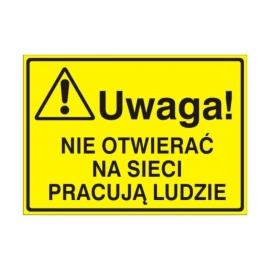 Znak Tablica Uwaga! Nie otwierać Na sieci pracują ludzie