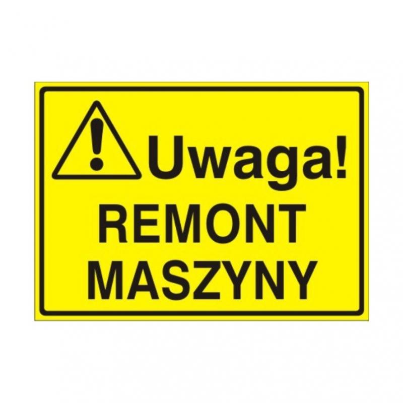 Znak Tablica Uwaga! Remont Maszyny