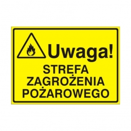 Znak Tablica Uwaga! Strefa zagrożenia pożarowego