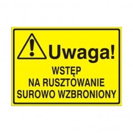 Znak Tablica Uwaga! Wstęp na rusztowanie surowo wz