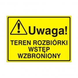 Znak Tablica Uwaga! Teren rozbiórki Wstęp wzbronio