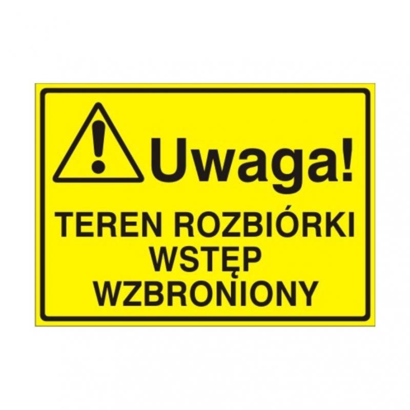 Znak Tablica Uwaga! Teren rozbiórki Wstęp wzbroniony