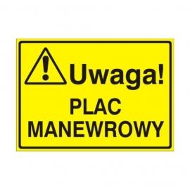Znak Tablica Uwaga! Plac manewrowy