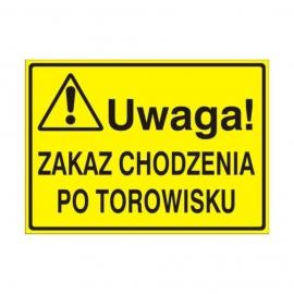 Znak Tablica Uwaga! Zakaz chodzienia po torowisku
