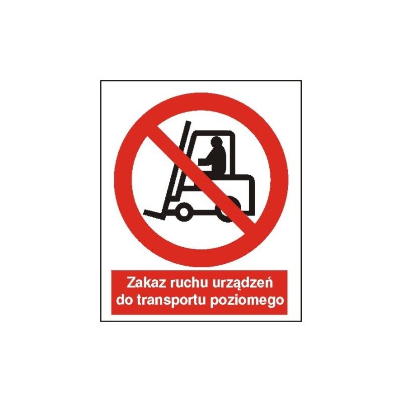 Znak Zakaz ruchu urządzen do transpotru poziomego 225x275 PB