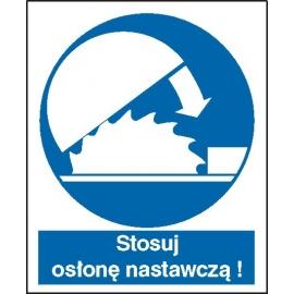 Znak Stosuj Osłonę Nastawczą 225x275 PB