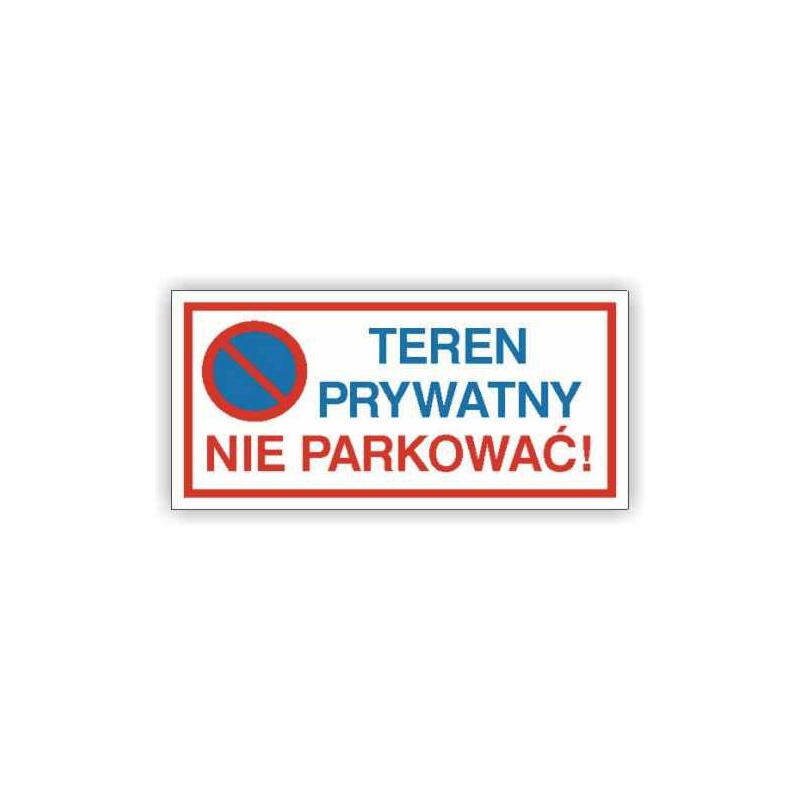 Znak Teren prywatny Nie parkować 400x200 PB