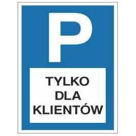 Znak Parking tylko dla klientów 600x400 PB